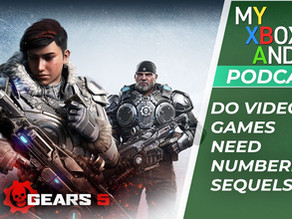 Do Video Games Need Numbered Sequels Any More? My Xbox And Me #296
