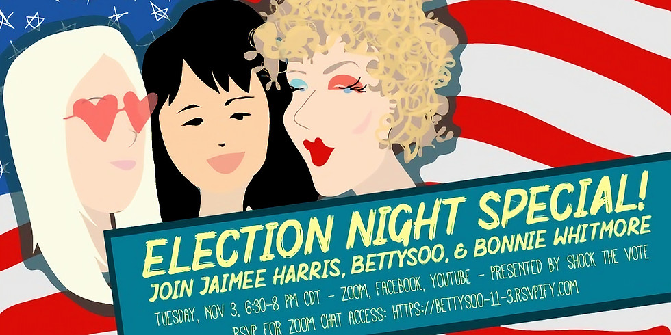 Election Night Special w/ BettySoo, Bonnie Whitmore, & Jaimee Harris