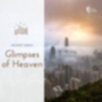 Glimpses of Heaven