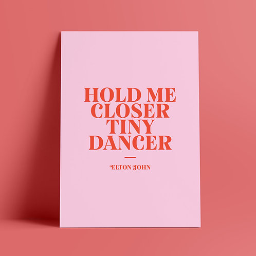 Elton John Print, Poster, Hold me Closer Tiny Dancer, Music, Song Lyrics Print, Retro, Wall Art, Typography, Quotes, A4 Print