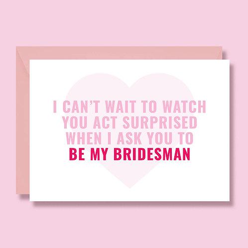 Bridesman Wedding Proposal Card, Funny Proposal Card, Bridesman Gift