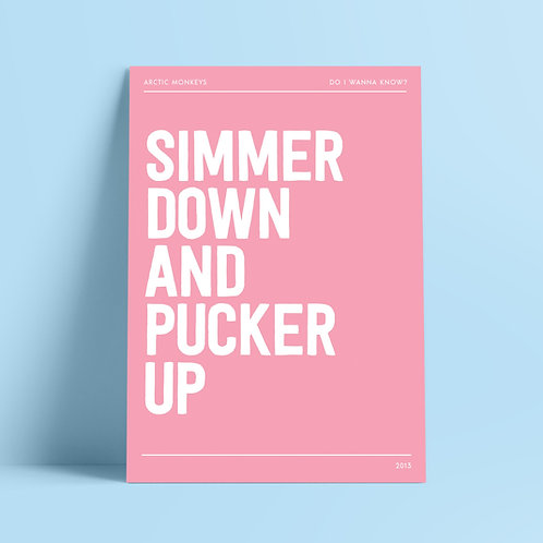 Arctic Monkeys Print, Simmer Down and Pucker Up