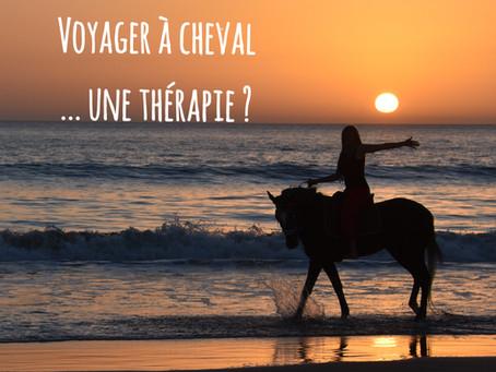 Voyager à cheval... une thérapie ?