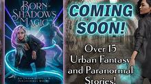 Born of Shadows and Magic: A Brand New Box Set