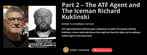 Ep 12 Part 2 – The ATF Agent and The Iceman Richard Kuklinski.png