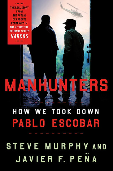 AUTOGRAPHED PAPERBACK BOOK -  Manhunters: How We Took Down Pablo Escobar