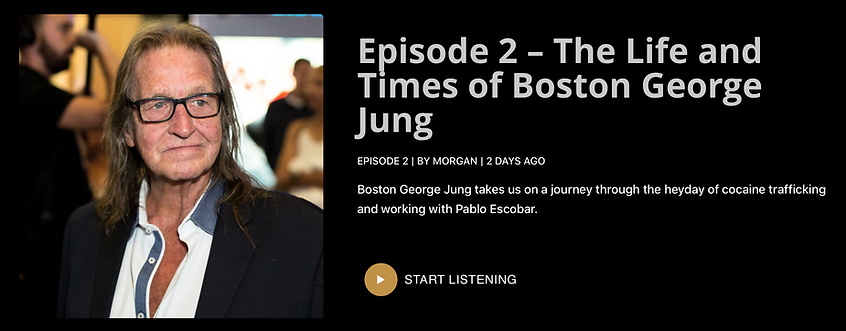 Episode 2 – The Life and Times of Boston George Jung.png