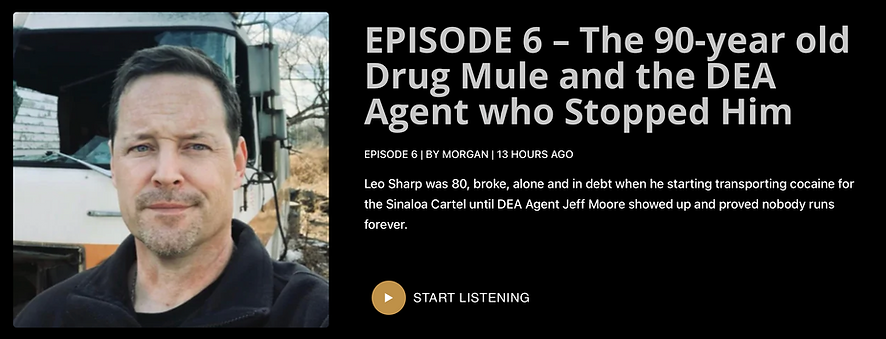 EPISODE 6 – The 90-year old Drug Mule and the DEA Agent who Stopped Him.png