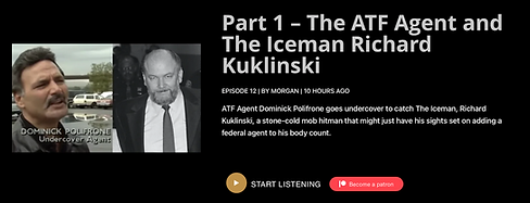 Ep 12 - Part 1 – The ATF Agent and The Iceman Richard Kuklinski.png