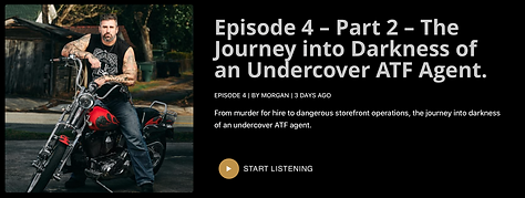 Episode 4 – Part 2 – The Journey into Darkness of an Undercover ATF Agent.png