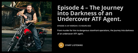 Episode 4 – The Journey into Darkness of an Undercover ATF Agent.png