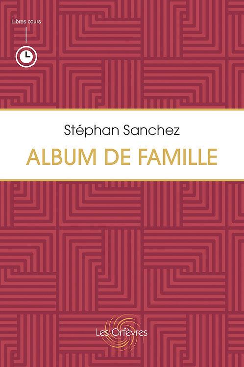 Album de Famille de Stéphan Sanchez