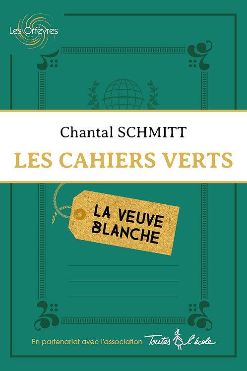 """Les Cahiers Verts """"La Veuve Blanche"""" - Chantal Schmitt"""