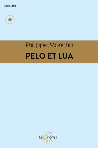 Pelo et Lua - Philippe Moncho