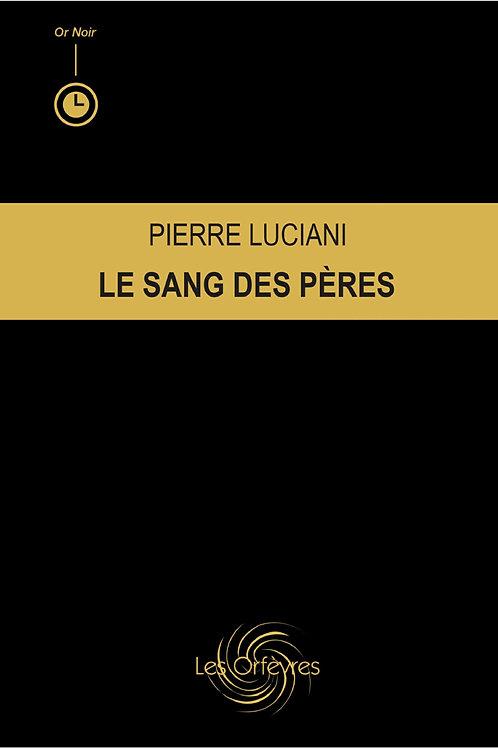 LE SANG DES PERES - Pierre Luciani