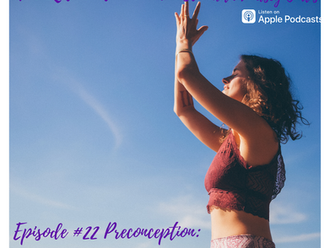 Episode #22 Preconception: A Sacred Season