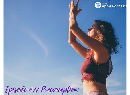 Episode #22 Preconception: A Sacred Season