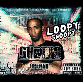 Loopy_Snoopy_Ghetto_Operah-front-large.j