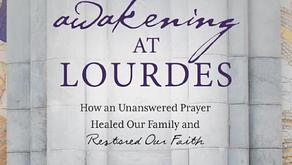 Awakening In Lourdes; Christy Wilken's Moving Story of Healing And Hope