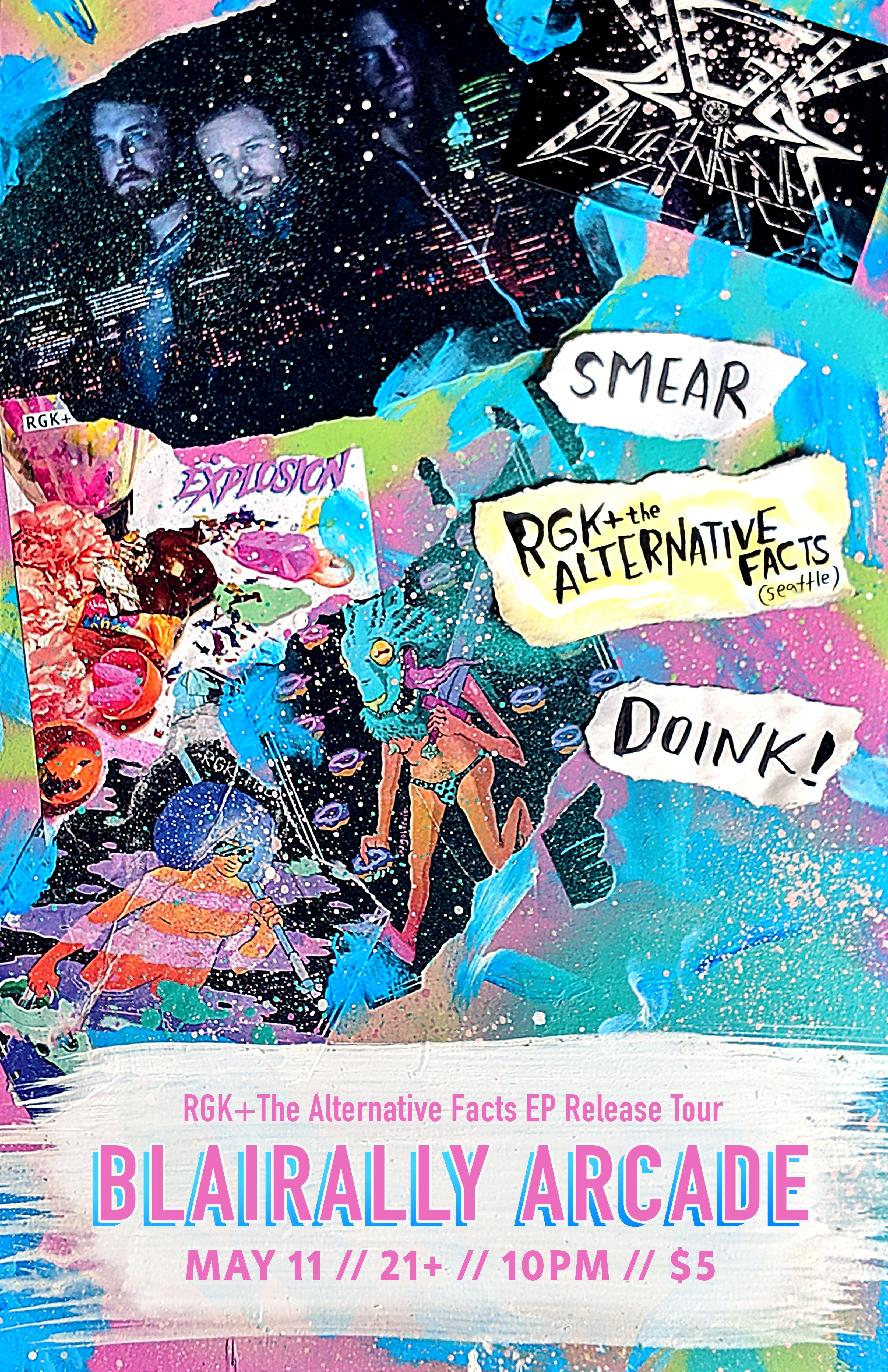 RGK+ The Alternative Facts w/ Doink! / Smear @ Blairally Arcade