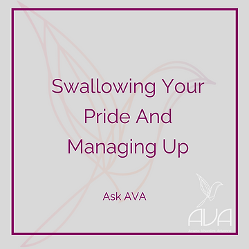 Swallowing Your Pride and Managing Up