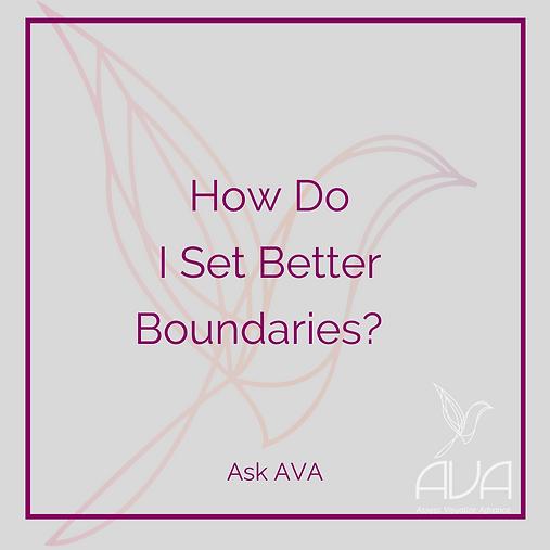 How Do I Set Better Boundaries?