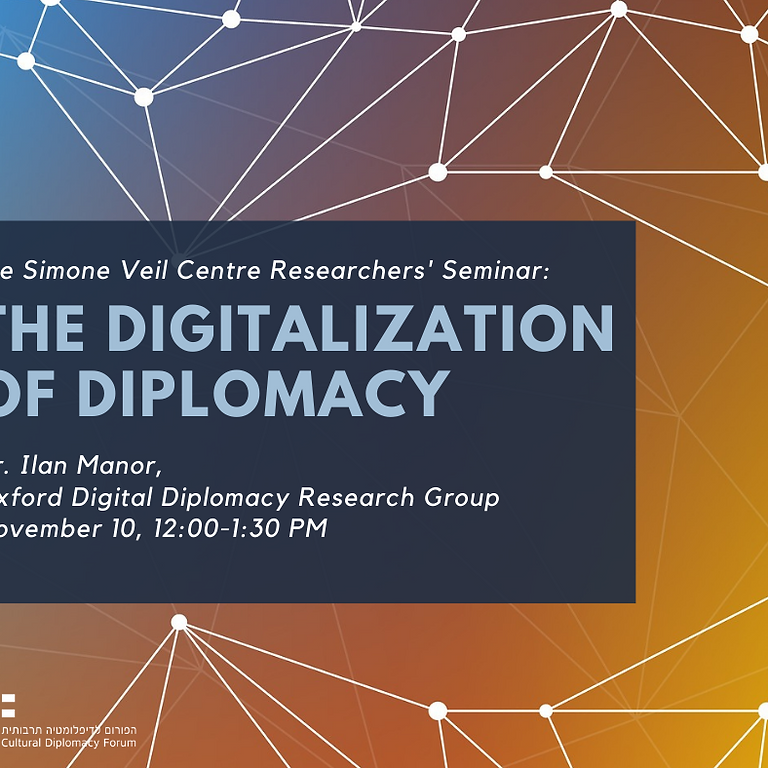 the Digitalization of Diplomacy (Dr. Ilan Manor)