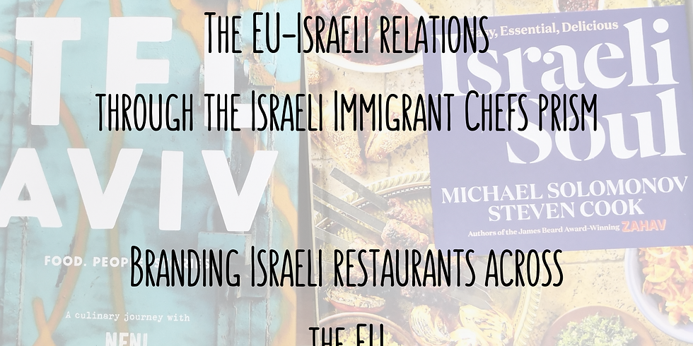 Gastronomy Diplomacy, Between Theory and Practice: The Case of Israeli 'Immigrant Chefs' to the EU