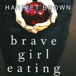Harriet Brown - Brave Girl Eating