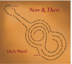 Dick Ward - Now and Then
