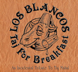 Los Blancos-Taj for Breakfast