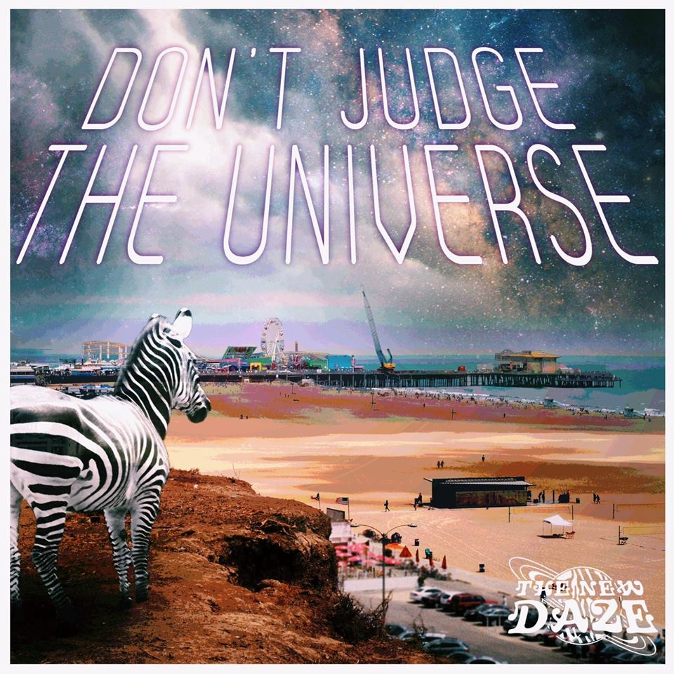 The New Daze-Dont Judge the Universe