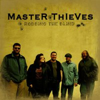 Master Thieves-Robbing The Blind