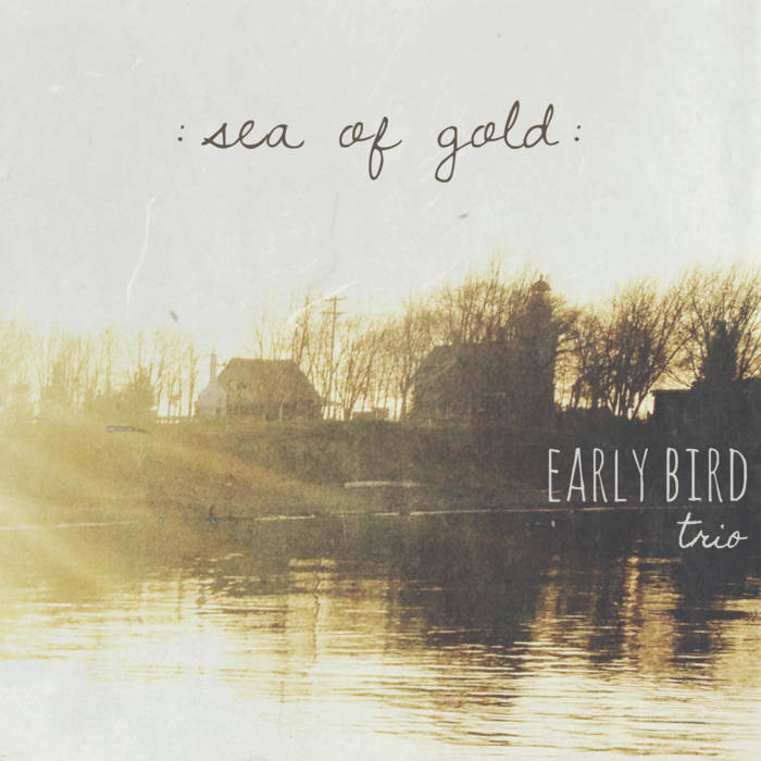 Early Bird - Sea of Gold
