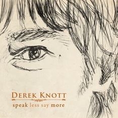 Derek Knott-Speak Less Say More