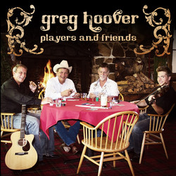 Greg Hoover - Players and Friends