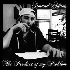 Armand Adams-The Product Of My Probl
