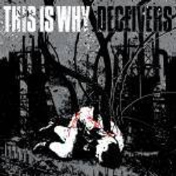 This Is Why-Decievers