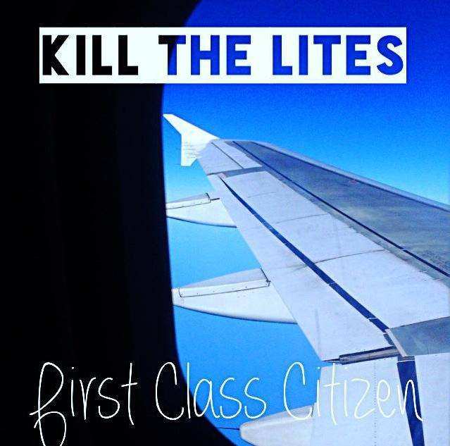 Kill the Lites - First Class Citizen