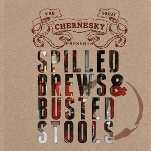 The Great Chernesky-Spilled Brews &