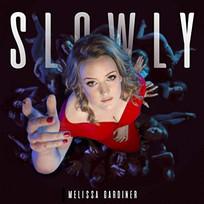 Melissa Gardiner - Slowly