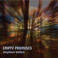 Waydown Wailers - Empty Promises