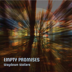 WayDown Wailers - Empty Promises