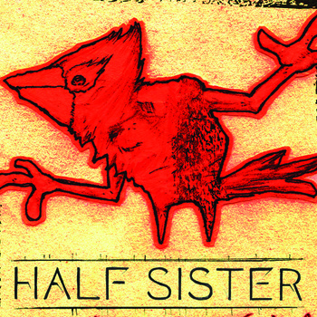 Half Sister - Birds With Arms