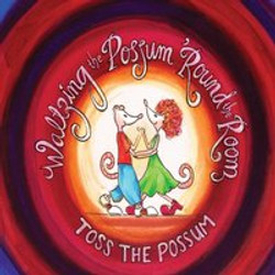 Toss the Possum - Waltzing the Possu