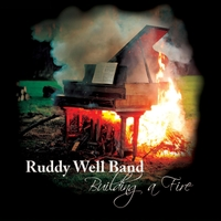 Ruddy Well Band - Building A Fire