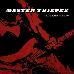 Master Thieves LIVE at the Redhouse