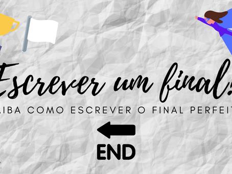 Como Escrever um Final Coerente?