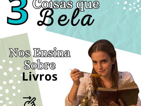 3 Coisas que Bela nos Ensina Sobre Livros