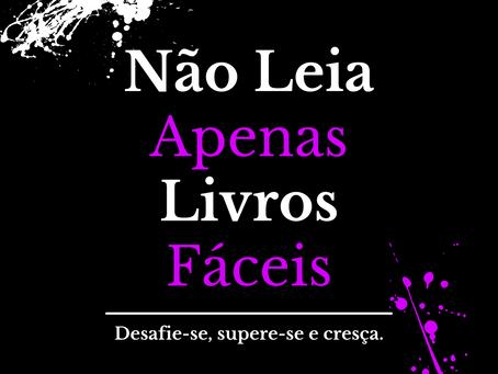 NÃO LEIA APENAS LIVROS FÁCEIS